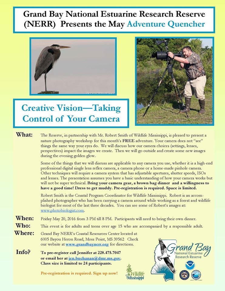 May Adventure Quencher: Creative Vision- Taking Control of Your Camera (nature photography) @ Grand Bay NERR Coastal Resource Center | Moss Point | Mississippi | United States